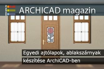 Egyedi ajt�lapok, ablaksz�rnyak k�sz�t�se ArchiCAD-ben