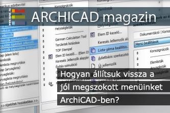 Hogyan �ll�tsuk vissza a j�l megszokott men�inket ArchiCAD-ben?