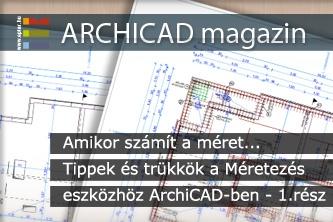 Amikor sz�m�t a m�ret... Tippek �s tr�kk�k a M�retez�s eszk�zh�z ArchiCAD-ben - 1.r�sz